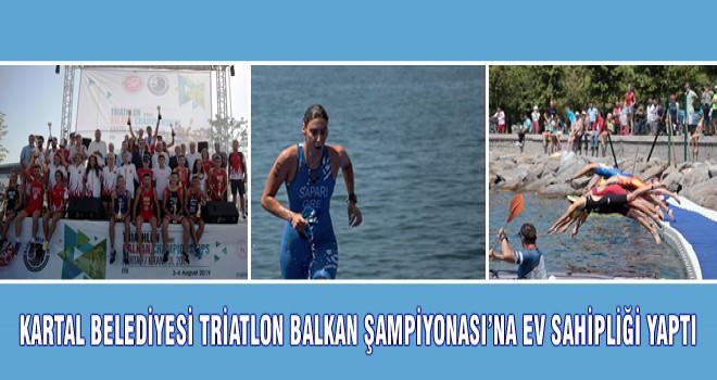 KARTAL BELEDİYESİ TRİATLON BALKAN ŞAMPİYONASI'NA EV SAHİPLİĞİ YAPTI