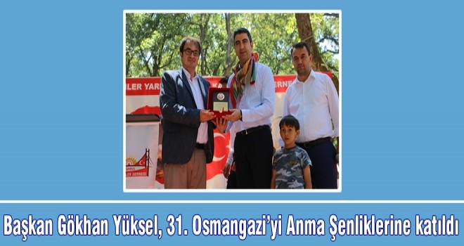 Başkan Gökhan Yüksel, 31. Osmangazi'yi Anma Şenliklerine katıldı