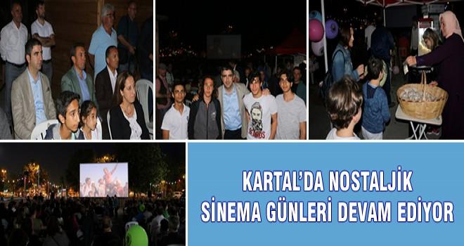 KARTAL'DA NOSTALJİK SİNEMA GÜNLERİ DEVAM EDİYOR